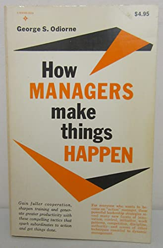 9780134005317: How Managers Make Things Happen