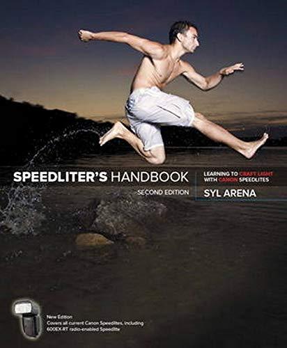 9780134007915: Speedliter's Handbook: Learning to Craft Light with Canon Speedlites (2nd Edition)