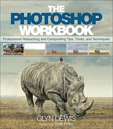 9780134008462: The Photoshop Workbook: Professional Retouching and Compositing Tips, Tricks, and Techniques