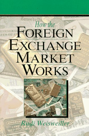 9780134008622: How the Foreign Exchange Market Works (How Wall Street Works)