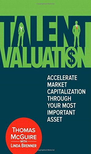 9780134009681: Talent Valuation: Accelerate Market Capitalization Through Your Most Important Asset