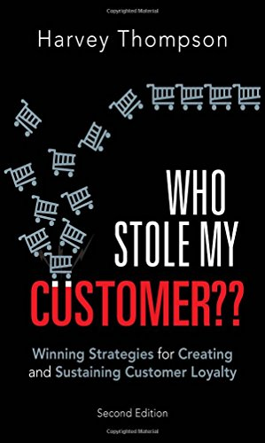 9780134009698: Who Stole My Customer??: Winning Strategies for Creating and Sustaining Customer Loyalty