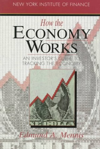 9780134010359: How the Economy Works: An Investor's Guide to Tracking the Economy (How Wall Street Works)