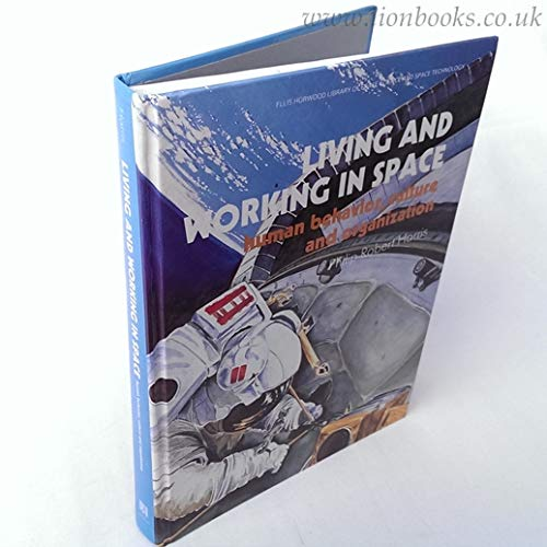 Living and Working in Space: Human Behavior,: Harris, Philip R.