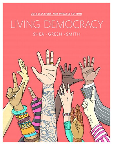 9780134016238: Living Democracy, 2014 Elections and Updates Edition (4th Edition)