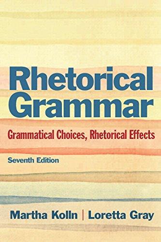 9780134017358: Rhetorical Grammar: Grammatical Choices, Rhetorical Effects Plus MyWritingLab -- Access Card Package (7th Edition)