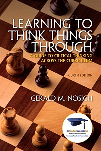 9780134019468: Learning to Think Things Through: A Guide to Critical Thinking Across the Curriculum Plus NEW MyLab Student Success Update -- Access Card Package (4th Edition)