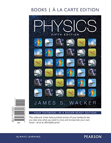 Physics, Books a la Carte Edition (5th Edition): James S. Walker