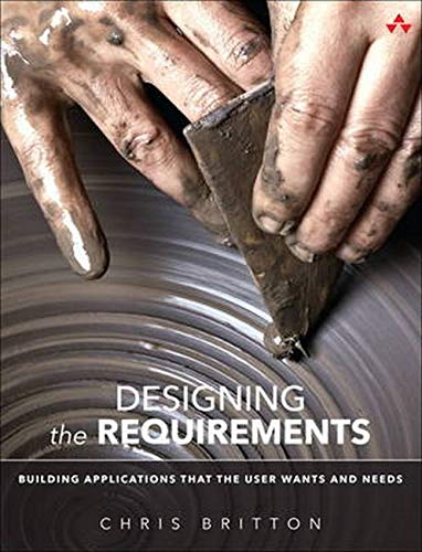 9780134021218: Designing the Requirements: Building Applications that the User Wants and Needs