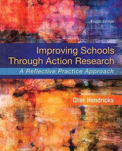 9780134027425: Improving Schools Through Action Research: A Reflective Practice Approach, Enhanced Pearson eText - Access Card Package (4th Edition) (What's New in Ed Psych/Tests & Measurements)