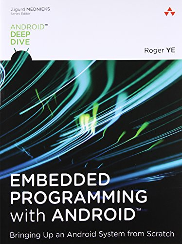 9780134030005: Embedded Programming with Android: Bringing Up an Android System from Scratch (Android Deep Dive)