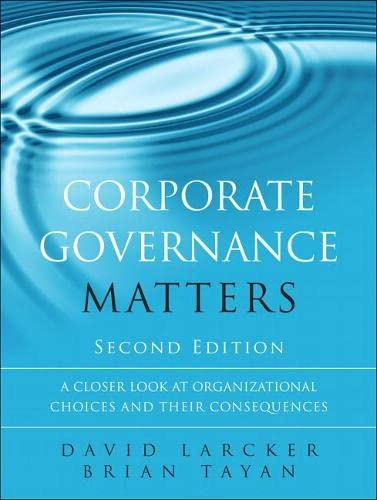 9780134031569: Corporate Governance Matters: A Closer Look at Organizational Choices and Their Consequences (2nd Edition)