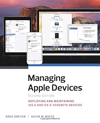 9780134031965: Managing Apple Devices: Deploying and Maintaining iOS 8 and OS X Yosemite Devices (2nd Edition)