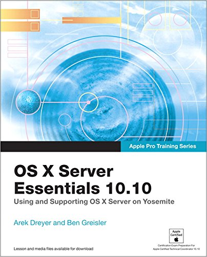 9780134033501: Apple Pro Training Series: OS X Server Essentials 10.10: Using and Supporting OS X Server on Yosemite