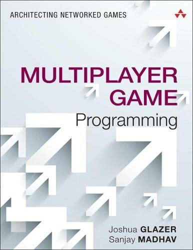 9780134034300: Multiplayer Game Programming: Architecting Networked Games (Game Design)