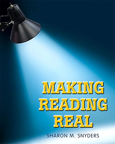 Making Reading Real Plus MyReadingLab with eText: Snyders, Sharon M.