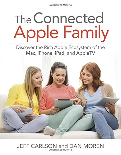 9780134036243: The Connected Apple Home: Discover the Rich Apple Ecosystem of the Mac, iPhone, iPad, and AppleTV