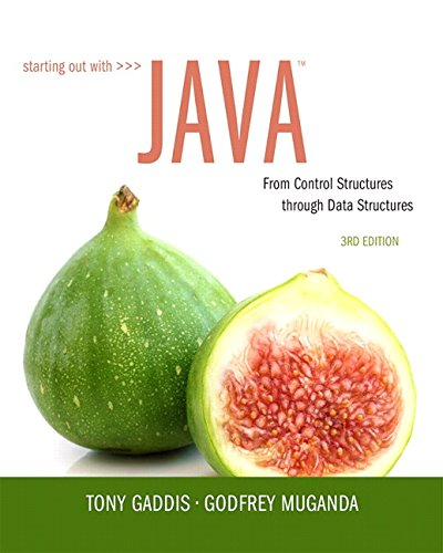 Starting Out with Java: From Control Structures: Muganda, Godfrey, Gaddis,