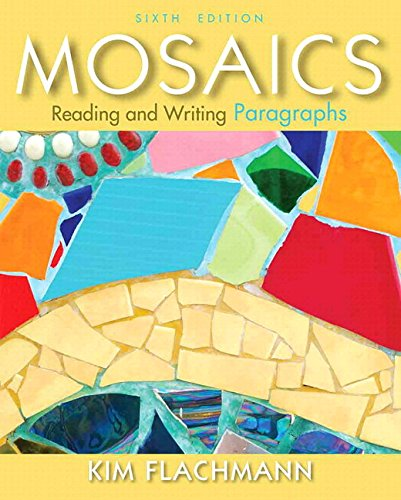 9780134038278: Mosaics: Reading and Writing Paragraphs Plus MyWritingLab with eText -- Access Card Package (6th Edition)