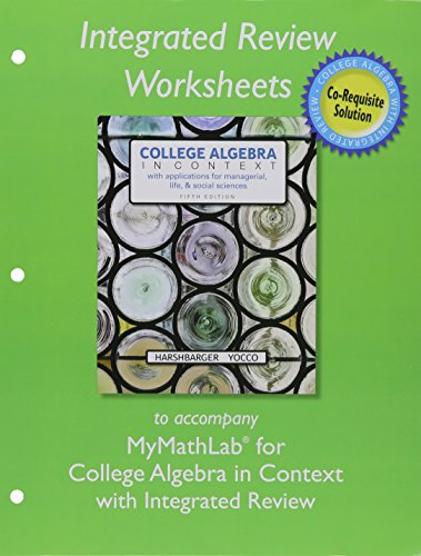 9780134040233: MyLab Math with Pearson eText plus Worksheets for College Algebra in Context with Integrated Review -- Access Card Package (5th Edition)