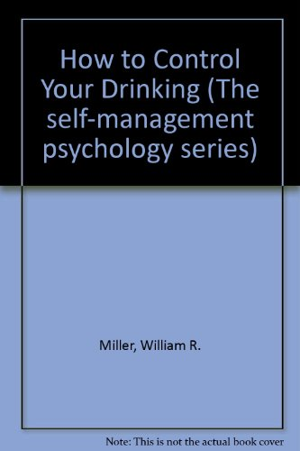 9780134043920: How to Control Your Drinking (The Self-management psychology series)