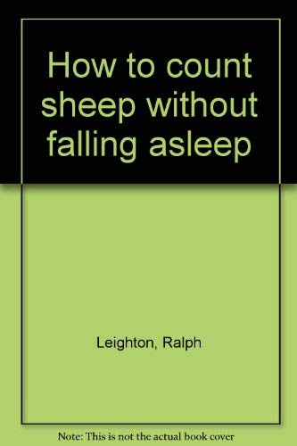 9780134044590: How to count sheep without falling asleep