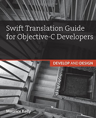 9780134044699: Swift Translation Guide for Objective-C Users: Develop and Design
