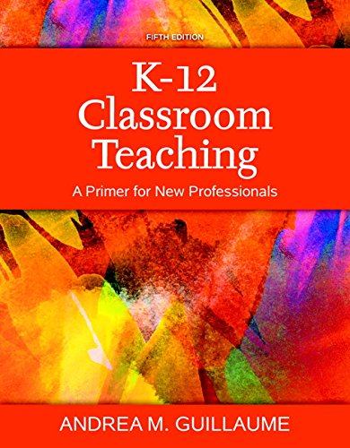 9780134046891: K-12 Classroom Teaching: A Primer for New Professionals, Enhanced Pearson eText with Loose-Leaf Version - Access Card Package (5th Edition)