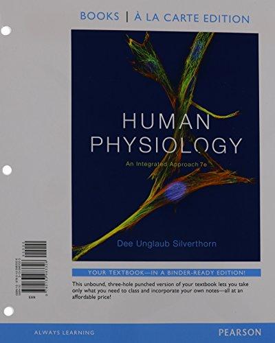 Human Physiology: An Integrated Approach, Books a: Silverthorn, Dee Unglaub