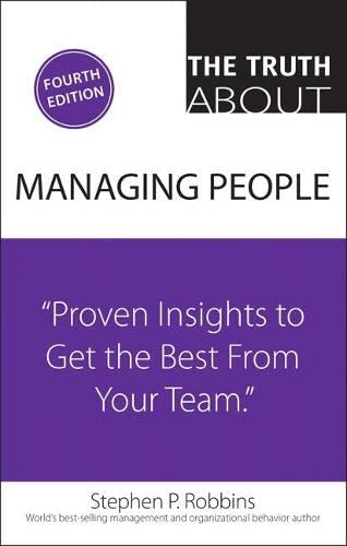 9780134048437: The Truth About Managing People: Proven Insights to Get the Best from Your Team (4th Edition)