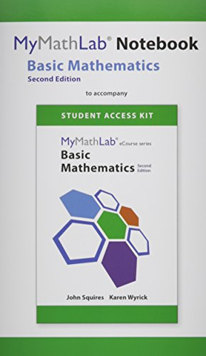 9780134048550: Mymathlab for Squires/Wyrick Basic Mathematics -- Access Card -- Plus Mymathlab Notebook