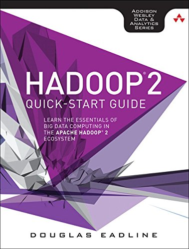 9780134049946: Hadoop 2 Quick-Start Guide: Learn the Essentials of Big Data Computing in the Apache Hadoop 2 Ecosystem (Addison-Wesley Data & Analytics)