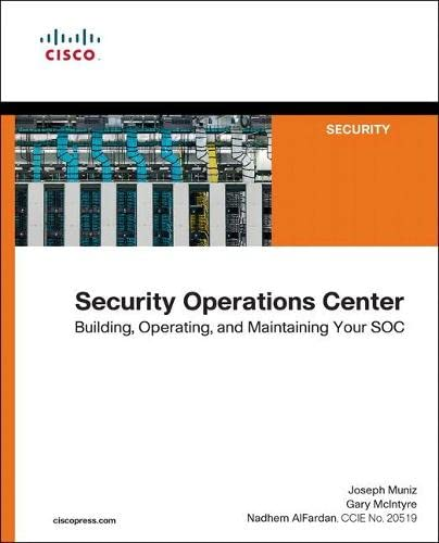 9780134052014: Security Operation Center: Building, Operating and Maintaining Your Soc