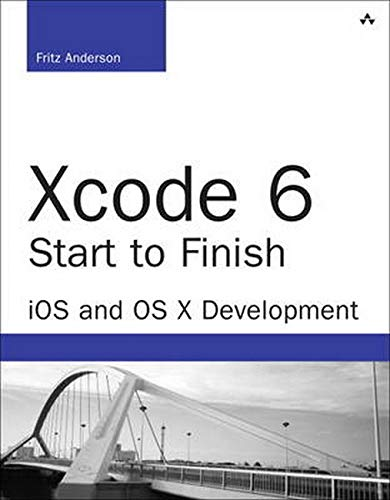 9780134052779: Xcode 6 Start to Finish: Ios and OS X Development