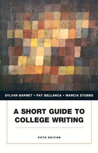A Short Guide to College Writing (5th: Barnet, Sylvan; Bellanca,