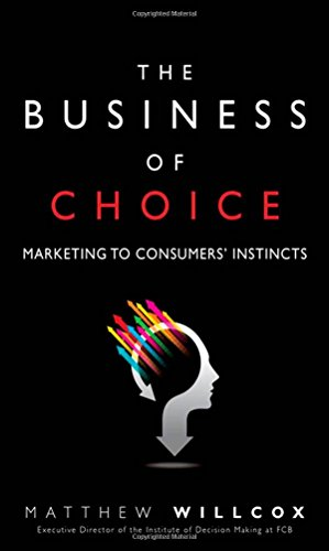 9780134053455: The Business of Choice: Marketing to Consumers' Instincts