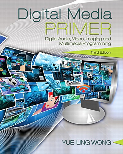 9780134054285: Digital Media Primer: Digital Audio, Video, Imaging, and Multimedia Programming