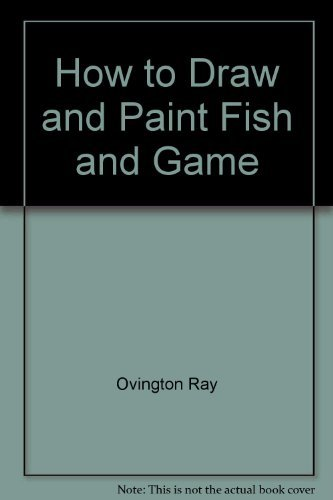 9780134054810: How to Draw and Paint Fish and Game