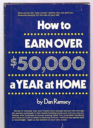 How to earn over $50,000 a year at home (0134055632) by Dan Ramsey