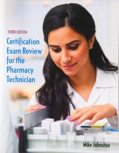 Certification Exam Review for the Pharmacy Technician (3rd Edition): Johnston, Mike