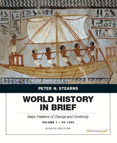 9780134056814: World History in Brief: Major Patterns of Change and Continuity, Volume 1: To 1450 (8th Edition)