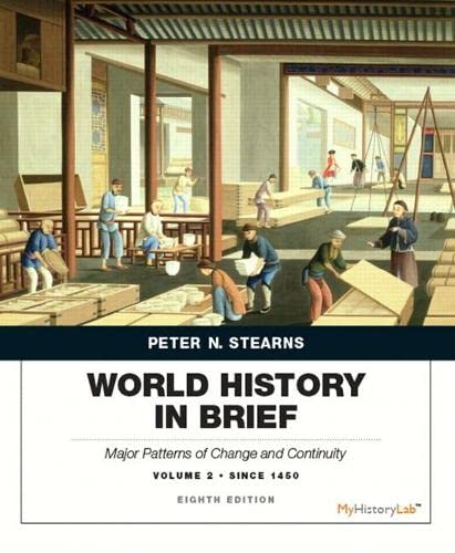 9780134056821: World History in Brief: Major Patterns of Change and Continuity, Volume 2: Since 1450 (8th Edition)