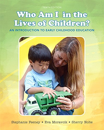 9780134057248: Who Am I in the Lives of Children? An Introduction to Early Childhood Education with Enhanced Pearson eText -- Access Card Package (10th Edition)