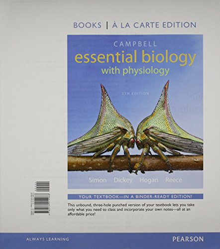 Campbell Essential Biology with Physiology, Books a la Carte Plus MasteringBiology with eText -- ...