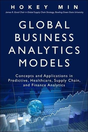 9780134057606: Global Business Analytics Models: Concepts and Applications in Predictive, Healthcare, Supply Chain, and Finance Analytics (FT Press Analytics)