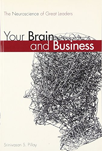 9780134057774: Your Brain and Business: The Neuroscience of Great Leaders