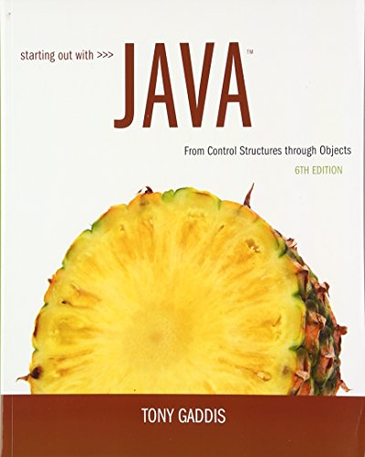 Starting Out with Java: From Control Structures: Gaddis, Tony