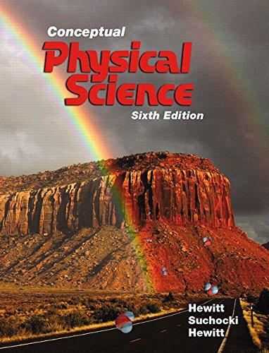 Conceptual Physical Science (6th Edition): Paul G. Hewitt; John A. Suchocki; Leslie A. Hewitt