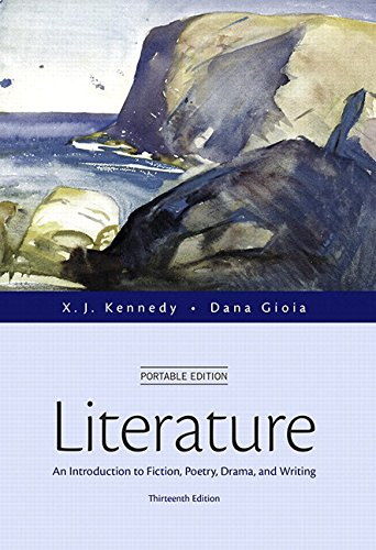 9780134060583: Literature: An Introduction to Fiction, Poetry, Drama, and Writing, Portable Edition Plus MyLiteratureLab with The Literature Collection eText -- ... (Kennedy & Gioia, The Literature Series)