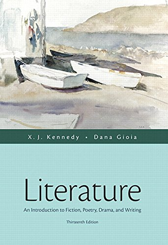 9780134060606: Literature: An Introduction to Fiction, Poetry, Drama, and Writing Plus MyLiteratureLab with The Literature Collection eText -- Access Card Package ... (Kennedy & Gioia, The Literature Series)